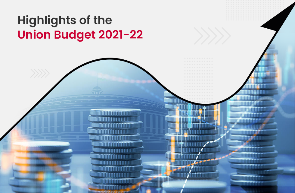 Key Highlights of the Union Budget 2021-22