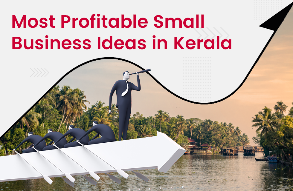 Most Profitable Small Business Ideas in Kerala with Low Investment