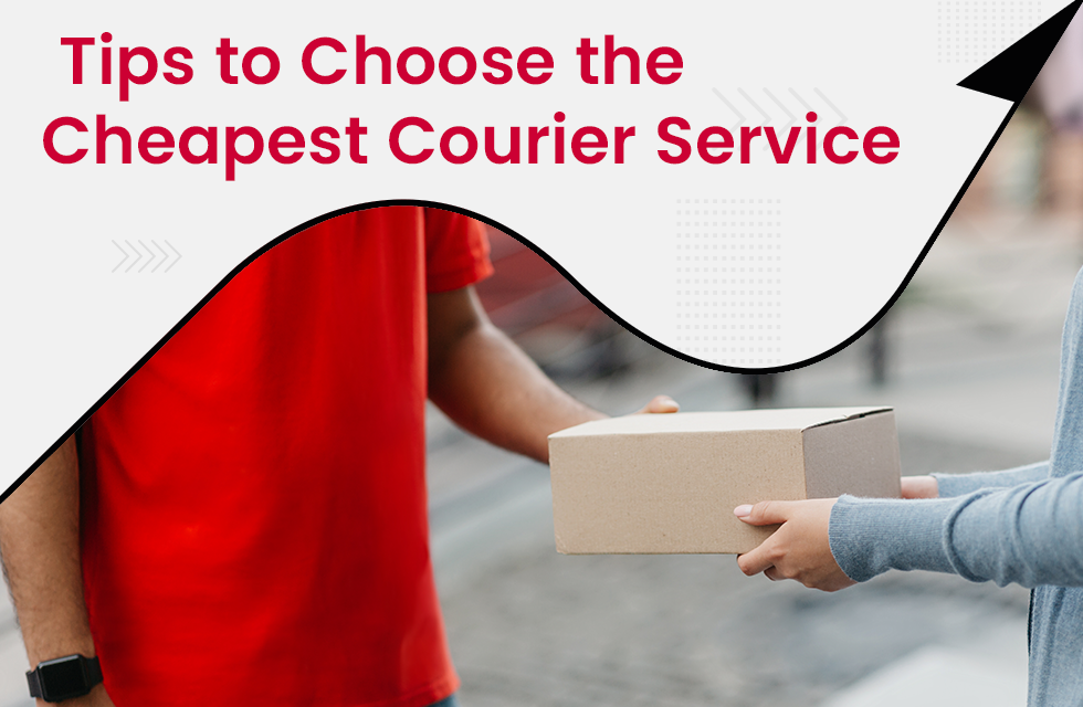 Tips to Choose the Cheapest Courier Services in India