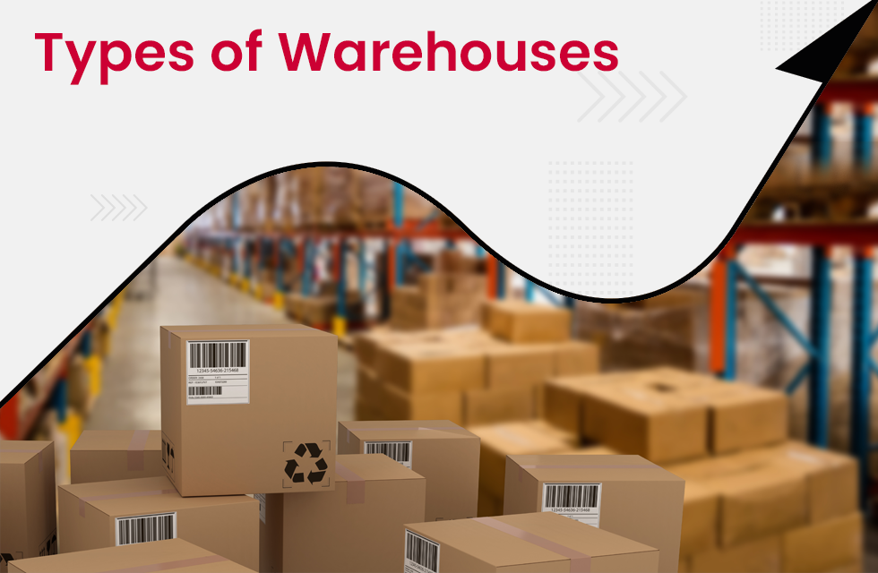 Types of Warehouses: Which is Best for Your Business?