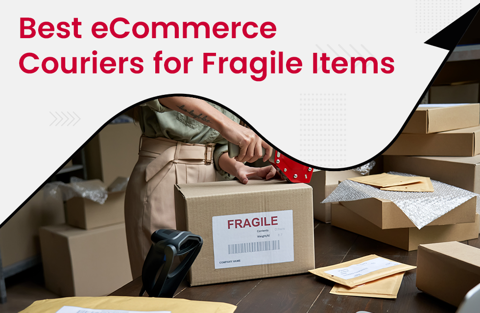 Best eCommerce Courier Services for Fragile Items