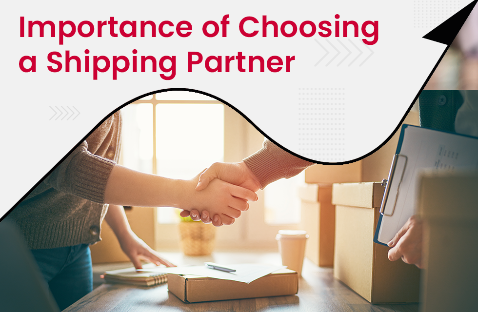 Importance of Choosing a Shipping Partner for an eCommerce Business