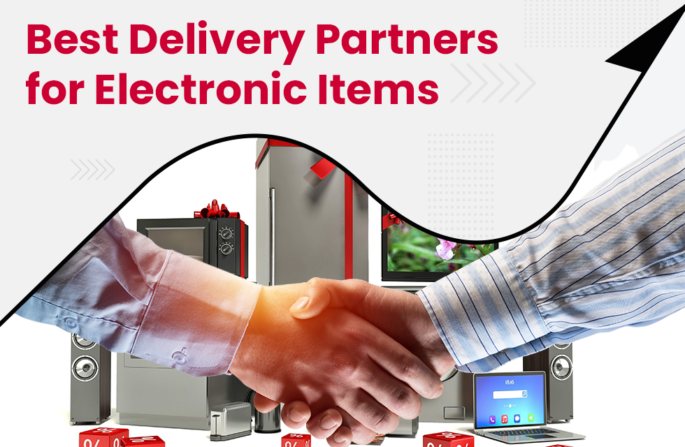 Best Delivery Partners in India for Shipping Electronic Items