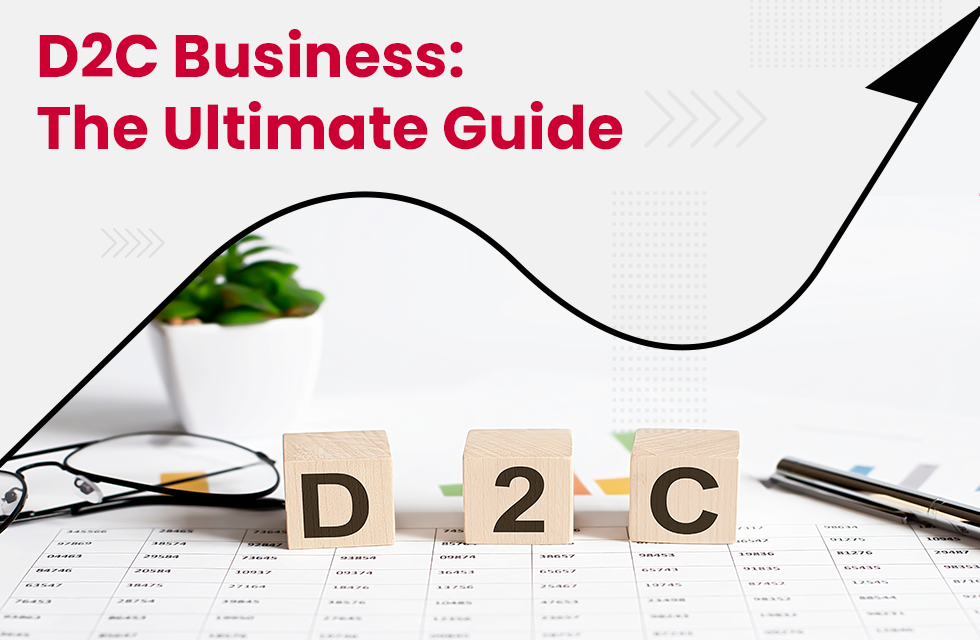 D2C Business Model: The Ultimate Guide