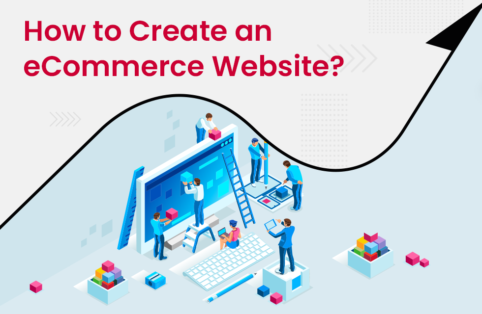 How to create an eCommerce website for an online business?
