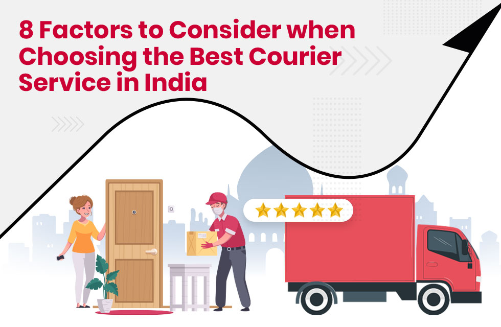 8 Factors to Consider when Choosing the Best Courier Service in India