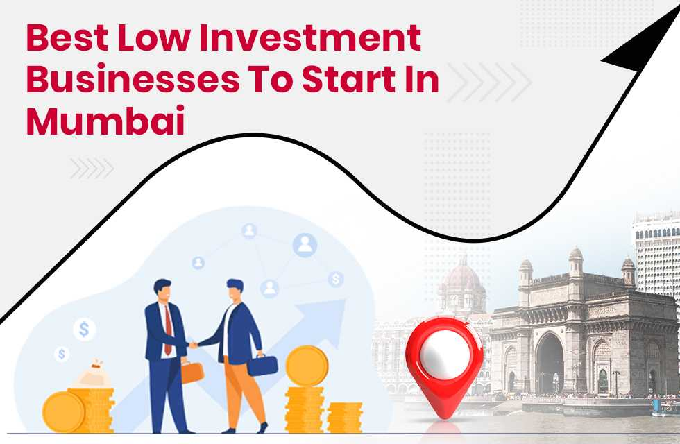 Best Low Investment Businesses to Start in Mumbai in 2021