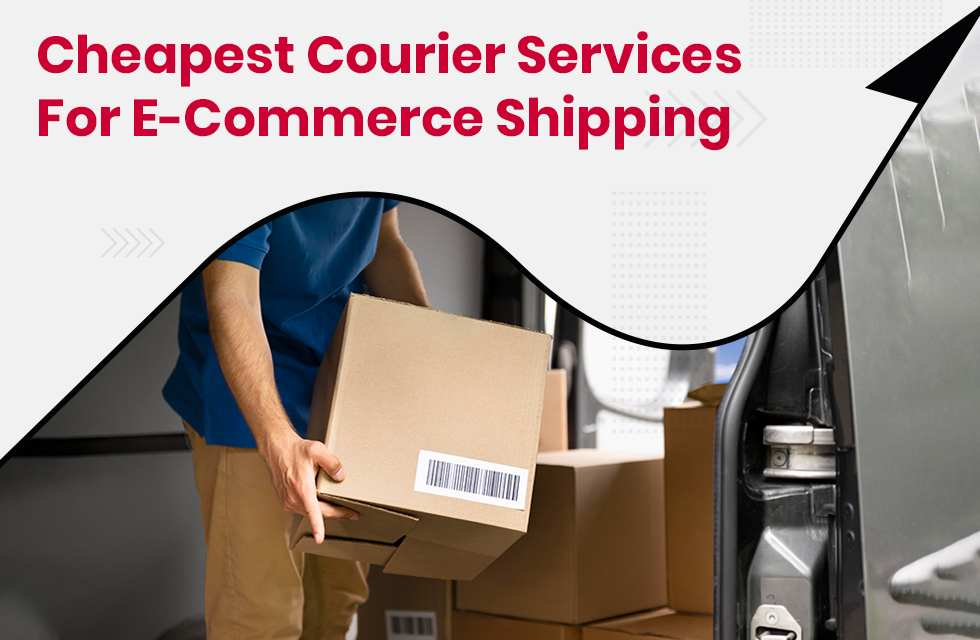 Cheapest Courier Services in India for eCommerce Shipping