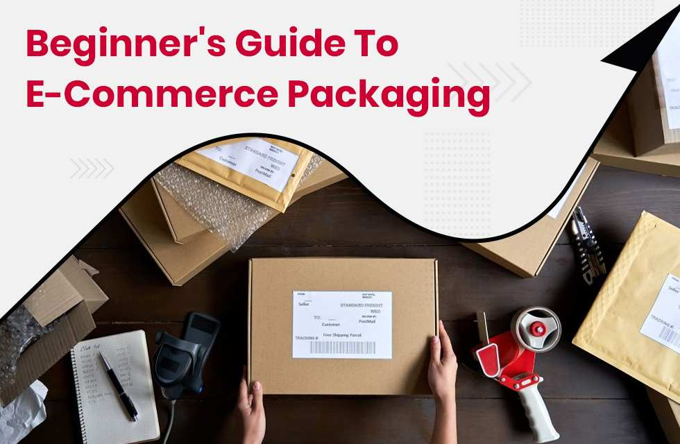The Beginner's Guide to eCommerce Packaging