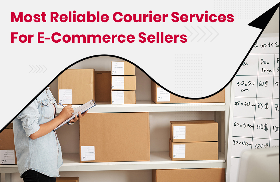 Most Reliable Courier Services for eCommerce Sellers