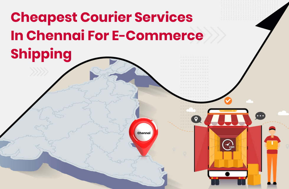 Cheapest Courier Services in Chennai for eCommerce Shipping in 2021